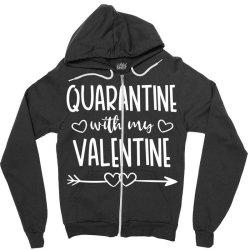 Quarantine With My Valentine Zipper Hoodie Designed By Samlombardie