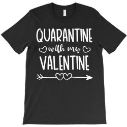 Quarantine With My Valentine T-shirt Designed By Samlombardie