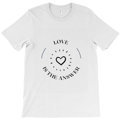 Love Is The Answer T-shirt Designed By Artmaker79