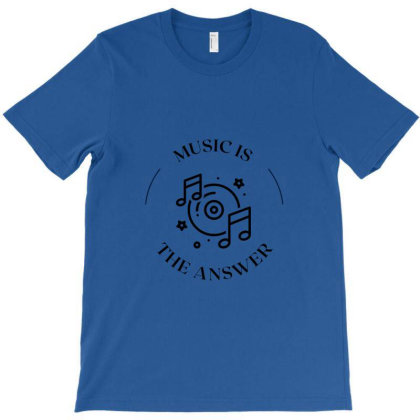 Music Is The Answer T-shirt Designed By Artmaker79