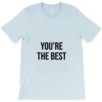 You Are The Best Seriously Bf T-shirt Designed By Anisby