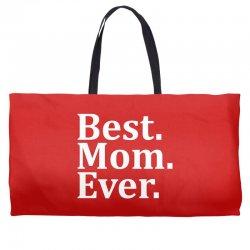 Best Mom Ever Weekender Totes   Artistshot