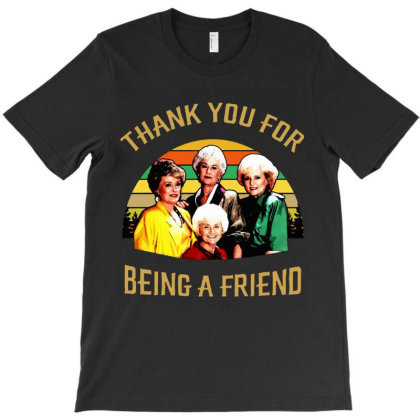 The Golden Girls Thank You For Being A Friend T-shirt Designed By Kevin Design