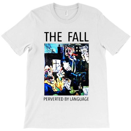 The Fall Perverted By Language Punk Rock T-shirt Designed By Kevin Design