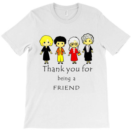 Thank You For Being A Friend T-shirt Designed By Kevin Design