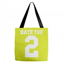 hate you 2 Tote Bags | Artistshot