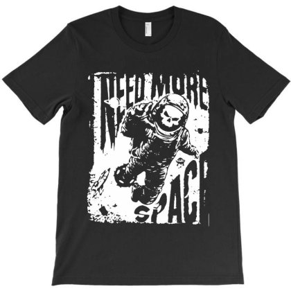 Need More Space T-shirt Designed By Kevin Design