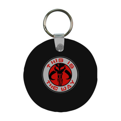 This Is The Way Frp Round Keychain Designed By Dorothy Tees