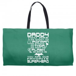 DADDY YOU ARE OUR SUPERHERO. Weekender Totes | Artistshot