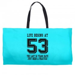53rd birthday life begins at 53 Weekender Totes | Artistshot