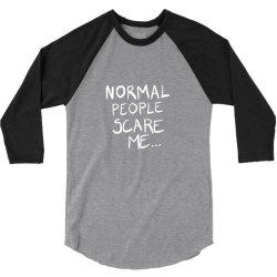 normal people scare me 3/4 Sleeve Shirt   Artistshot