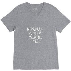 normal people scare me V-Neck Tee   Artistshot