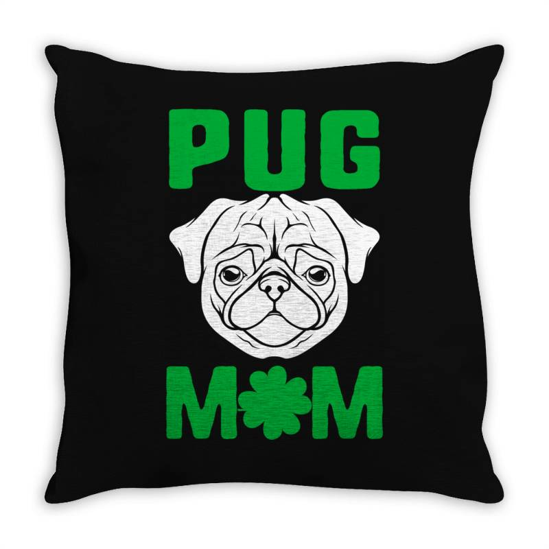 Pug Mom St Patricks Day Throw Pillow | Artistshot