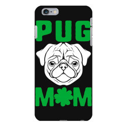 pug mom st patricks day iPhone 6 Plus/6s Plus Case | Artistshot