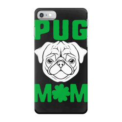 pug mom st patricks day iPhone 7 Case | Artistshot