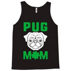 pug mom st patricks day Tank Top | Artistshot