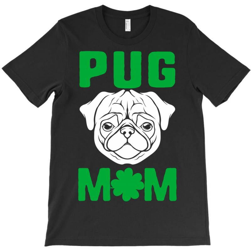 Pug Mom St Patricks Day T-shirt | Artistshot
