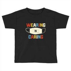 wearing is caring Toddler T-shirt | Artistshot