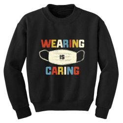 wearing is caring Youth Sweatshirt | Artistshot