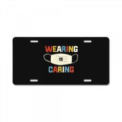 wearing is caring License Plate | Artistshot