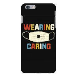 wearing is caring iPhone 6 Plus/6s Plus Case | Artistshot