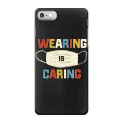 wearing is caring iPhone 7 Case | Artistshot