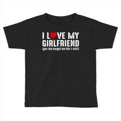 i love my girlfriend Toddler T-shirt | Artistshot