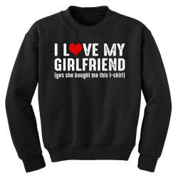 i love my girlfriend Youth Sweatshirt | Artistshot