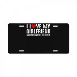 i love my girlfriend License Plate | Artistshot