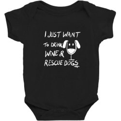 I just want to drink wine and rescue dogs Baby Bodysuit | Artistshot