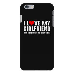 i love my girlfriend iPhone 6 Plus/6s Plus Case | Artistshot