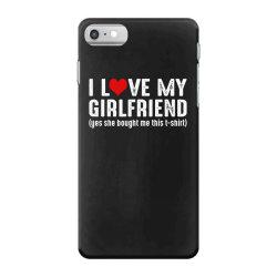 i love my girlfriend iPhone 7 Case | Artistshot