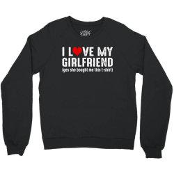 i love my girlfriend Crewneck Sweatshirt   Artistshot