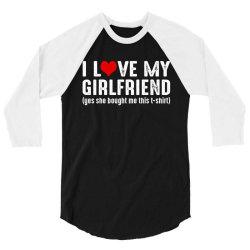 i love my girlfriend 3/4 Sleeve Shirt   Artistshot