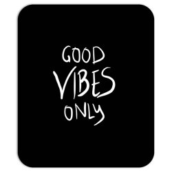 Good vibes only Mousepad | Artistshot