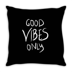 Good vibes only Throw Pillow | Artistshot