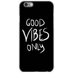 Good vibes only iPhone 6/6s Case | Artistshot