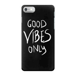 Good vibes only iPhone 7 Case | Artistshot