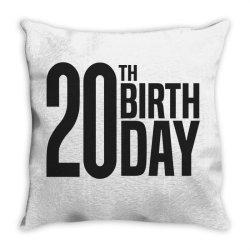 20th Birthday Throw Pillow | Artistshot