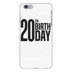20th Birthday iPhone 6 Plus/6s Plus Case | Artistshot