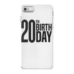 20th Birthday iPhone 7 Case | Artistshot