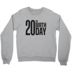 20th Birthday Crewneck Sweatshirt | Artistshot