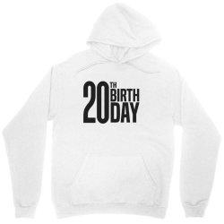 20th Birthday Unisex Hoodie | Artistshot