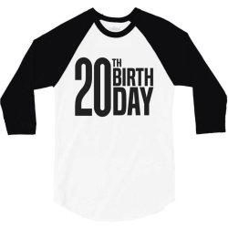 20th Birthday 3/4 Sleeve Shirt | Artistshot
