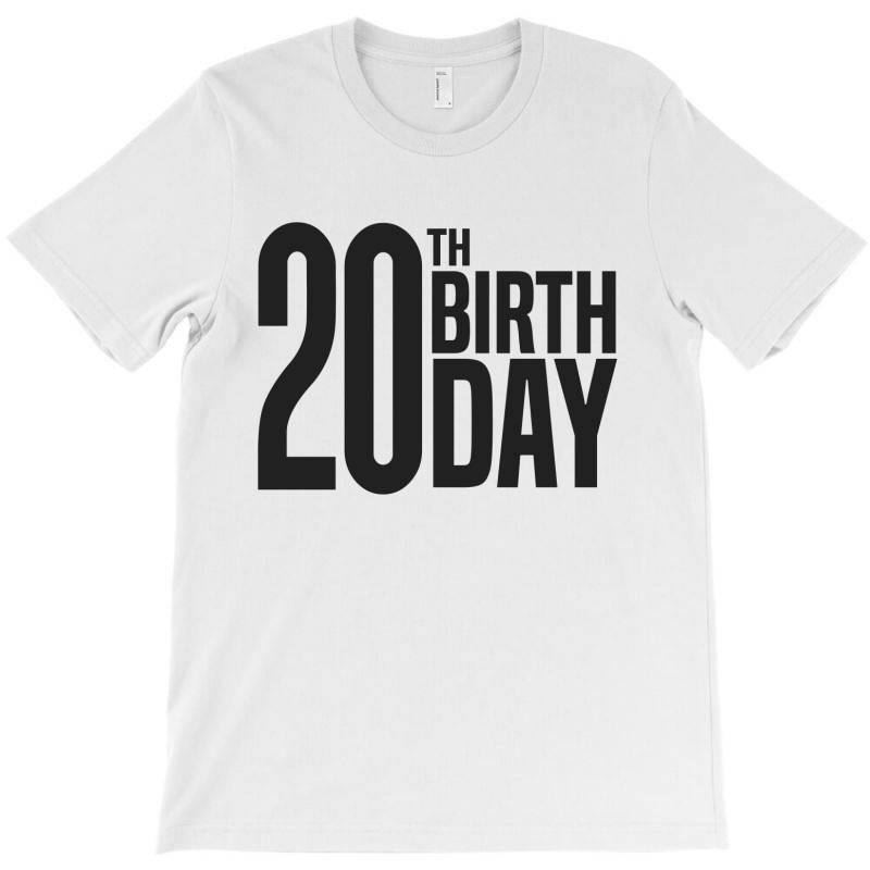 20th Birthday T-shirt | Artistshot