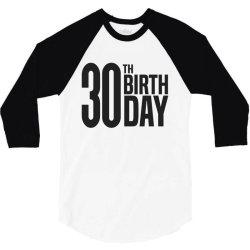 30th Birthday 3/4 Sleeve Shirt | Artistshot