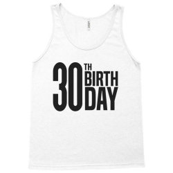 30th Birthday Tank Top | Artistshot