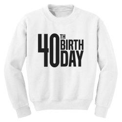 40th Birthday Youth Sweatshirt | Artistshot