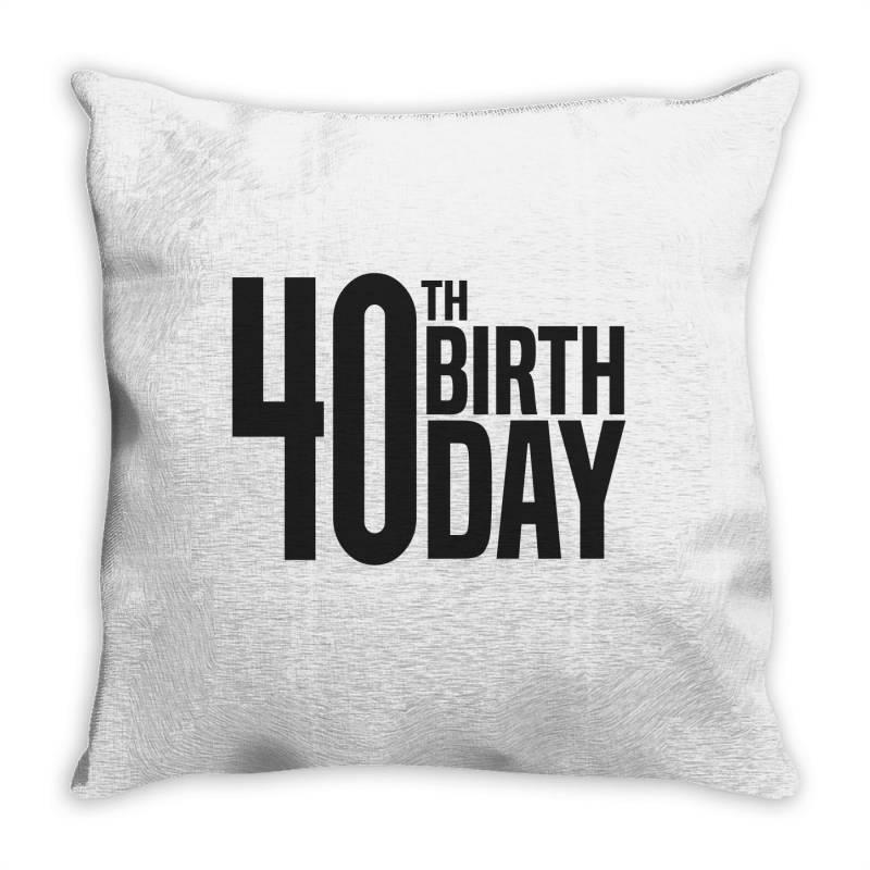 40th Birthday Throw Pillow | Artistshot