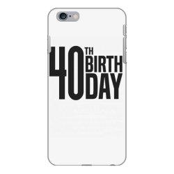 40th Birthday iPhone 6 Plus/6s Plus Case | Artistshot